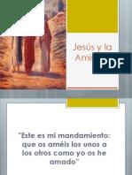 Jesús y La Amistad