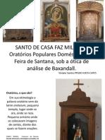 SANTO DE CASA FAZ MILAGRE:Oratórios Populares Domésticos em Feira de Santana, sob a ótica de análise de Baxandall.