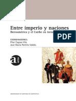 Entre Imperio y Naciones. Iberoamerica y El Caribe en Torno a 1810 - Pilar Cagiao Jose Maria Portillo Coords.-libre