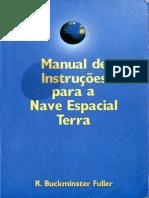 r Buckminster Fuller Manual de Instrucoes Para a Nave Espacial Terra via Optima 1998