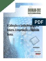 A Calibração e a Gestão Metrológica Na Indústria - A Importância e a Viabilidade Técnica (Newton Bastos - PRESYS-REMESP) (1)