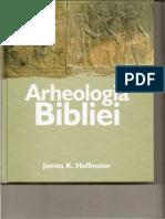 Arheologia Bibliei - James K. Hoffmeier