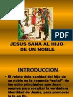 """MILAGROS DE JESUS N 4 'JESUS SANA AL HIJO DE UN NOBLE"""""""