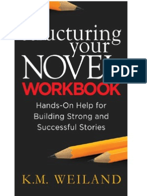 Structuring Your Novel Workbook: Hands-On Help for Building Strong