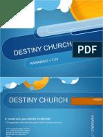 destiny church  - presentation