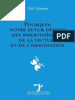 Gaiman Neil - Neil Gaiman Pourquoi notre futur dépend des bibliothèques, de la lecture et de l'imagination