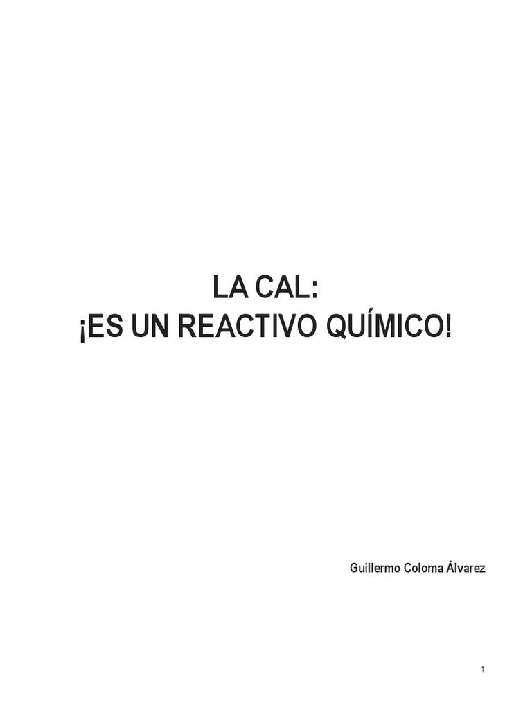 LA CAL Es Un Reactivo Químico!