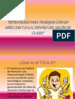 ESTRATEGIAS PARA TRABAJAR CON UN NIÑO CON TDAH.ppt