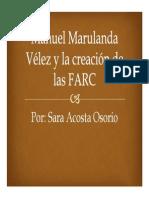 Unidad 6 Manuel Marulanda Vélez y Las FARC - Exposición Sara Acosta - Historia II - Fac. Com. Social UPB