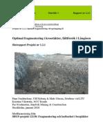 Optimal Fragmentering i krosstäkerm fältförsök i Langasen