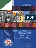 Soto W. (Ed.) - Mesoamérica. Integración Regional y Geopolítica