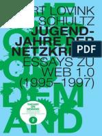 Geert Lovink, Pit Schultz - Jugendjahre Der Netzkritik. Essays Zu Web 1.0 (1995-97)