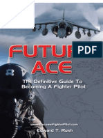 Future Ace - The Definitive Guide To Becoming A Fighter Pilot - 3rd Edition.pdf