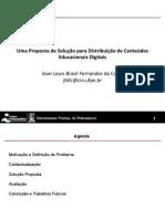 Uma Proposta de Solução para Distribuição de Conteúdos Educacionais Digitais (Apresentação)