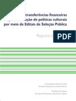 Gestão de transferências financeiras para execução de políticas culturais por meio de Editais de Seleção Pública