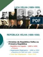 REPÚBLICA VELHA (1889-1930) nov 2013.ppt