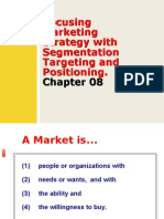 Focusing Marketing Strategy With Segmentation Targeting and Positioning. Chapter 08