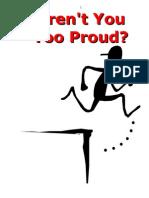 Aren't You Too Proud?
