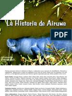 La Historia de Airuwe