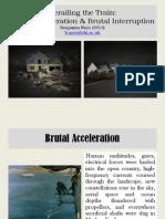 Brutal Acceleration Brutal Interruption