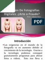 Alteración de Fotografías Digitales ¿Arte o Fraude