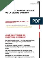 Ciudad Mercantilizada vs Ciudad Common