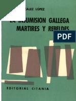 La insumisión gallega, mártires y rebeldes. Emilo González López - PDF