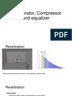 Reverbrator, Compressor and Equalizer