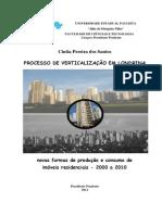 SANTOS, C. P. Dos. Processo de Verticalização Em Londrina - Novas Formas de Produção e Consumo de Imóveis Residencias - 2000 a 2010