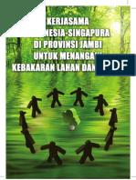 Kerjasama Indonesia-Singapura di Provinsi Jambi untuk Menangani Kebakaran Lahan dan Hutan