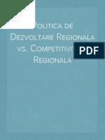 Politica de Dezvoltare Regionala vs. Competitivitate Regionala
