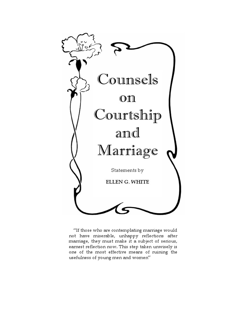Counsels on Courtship and Marriage (Ellen G  White Compilaton
