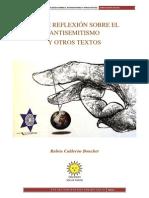 Breve Reflexión Sobre El Antisemitismo y Otros Textos