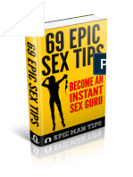 69 Epic Sex Tips - Become an Instant Sex Guru