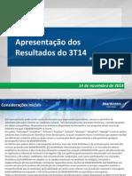 APRESENTA??O DE RESULTADOS - 3T14