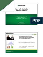 How Will Dentistry in 2020 Look_Straumann CMD2012_Achermann