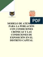 2008 . Bogotá Modelo de Atención a personas con Condiciones Crónicas