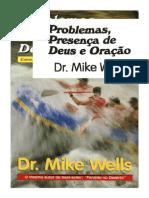 Mike Wells - Problemas, Presença de Deus e Oração
