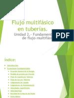 Unidad 2.- Fundamentos de Flujo Multifásico