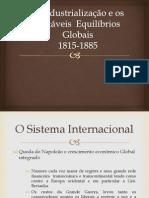 A Industrialização e Os Instaveis Equilibrios Globais