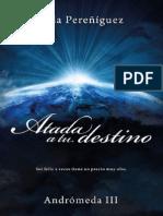 Pereniguez Lola - Andromeda 03 Atada a Tu Destino