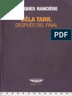 Ranciere, Jacques - Béla Tarr, Después Del Final