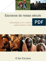 Escravos do nosso séc. vs Padre António Vieira