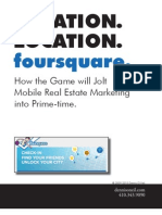 Location. Location. Foursquare. How the Game will Jolt Mobile Real Estate Marketing into Prime-time.