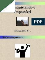 Conquistando o Impossivel
