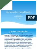 Metrópolis y Megalópolis