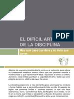El Difícil Arte de La Disciplina