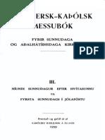 Rómversk-kaþólsk messubók  fyrir Sunnudaga of ađalhátíđisdaga kirkjuársins III. Níundi Sunnudagur eftir Hvítasunnu til fyrsta Sunnudags í jólaföstu (1959 clearscan)