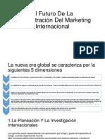 El Futuro De La Administración Del Marketing Internacional.pptx