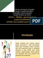 UFCD 7,8  – Médias , percentagens e proporcionalidades/ Juro simples e juro composto